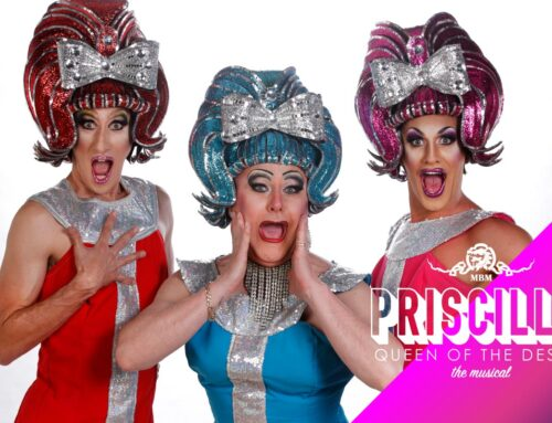 DEFERRED: Priscilla Queen of the Desert the Musical